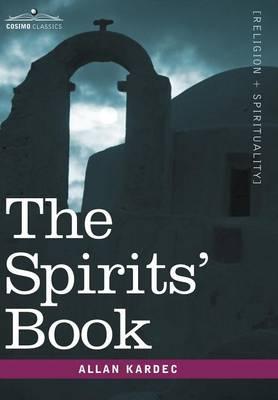 The Spirits' Book - Cosimo Classics Sacred Texts (Hardback)