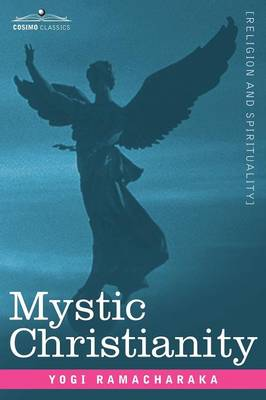Mystic Christianity Or, the Inner Teachings of the Master (Paperback)