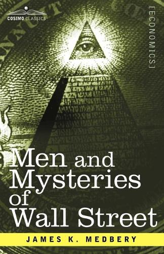 Men and Mysteries of Wall Street (Paperback)