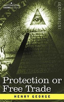 Protection or Free Trade (Paperback)