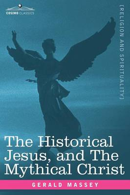 The Historical Jesus, and the Mythical Christ (Paperback)