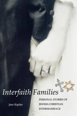 Interfaith Families: Personal Stories of Jewish-Christian Intermarriage (Paperback)