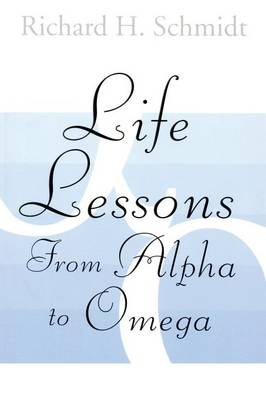 Life Lessons: From Alpha to Omega (Paperback)
