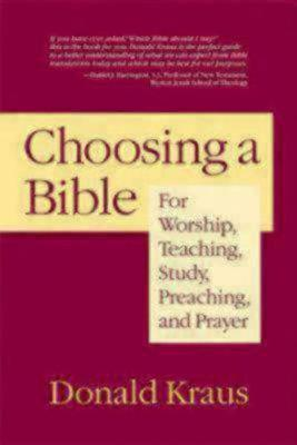 Choosing a Bible: For Worship, Teaching, Study, Preaching, and Prayer (Paperback)