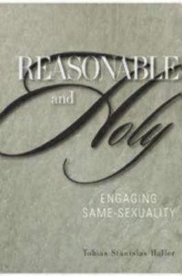 Reasonable and Holy: Engaging Same-Sexuality (Paperback)