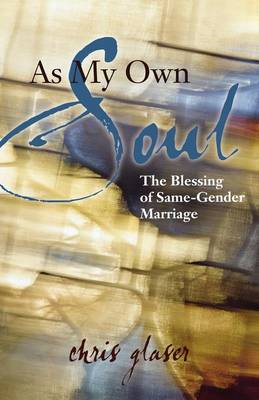 As My Own Soul: The Blessing of Same-Gender Marriage (Paperback)