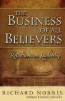 The Business of All Believers: Reflections on Leadership (Paperback)