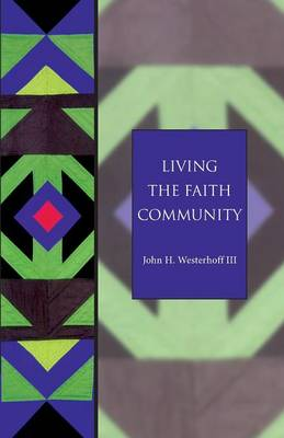 Living the Faith Community: The Church That Makes a Difference (Paperback)