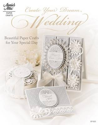 Create Your Dream Wedding: Beautiful Paper Crafts for Your Special Day (Paperback)