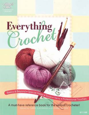 Everything Crochet: A Must-Have Reference Book for the Serious Crocheter! (Paperback)