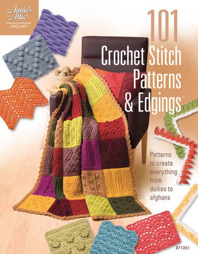 101 Crochet Stitch Patterns & Edgings: Patterns to Create Everything from Doilies to Afghans (Paperback)