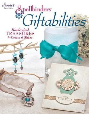 Spellbinders Giftabilities: Hand-Crafted Treasures to Create & Share (Paperback)