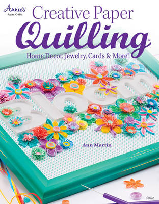 Creative Paper Quilling: Home Decor, Jewelry, Cards & More! (Paperback)