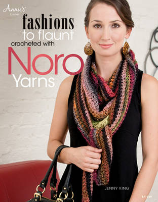 Fashions to Flaunt Crocheted with Noro Yarns (Paperback)