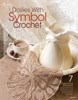 Doilies with Symbol Crochet: 7 Fabulous Designs (Paperback)