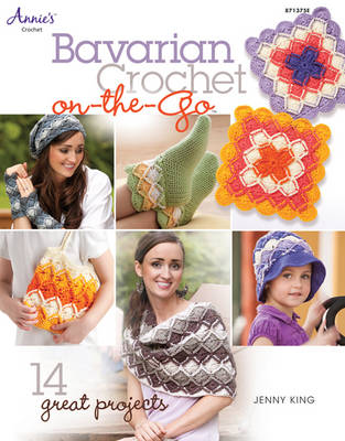 Bavarian Crochet On-The-Go: 14 Great Projects (Paperback)
