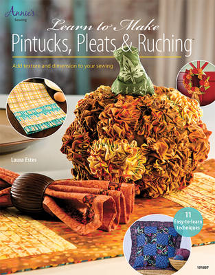 Learn to Make Pintucks, Pleats & Ruching (Paperback)