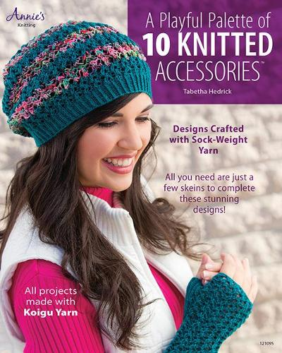 A Playful Palette of 10 Knitted Accessories: Designs Crafted with Sock-Weight Yarn (Paperback)