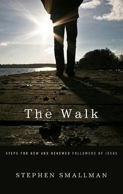 The Walk: Steps for New and Renewed Followers of Jesus (Paperback)