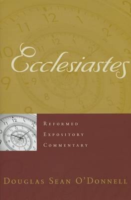 Reformed Expository Commentary: Ecclesiastes (Hardback)