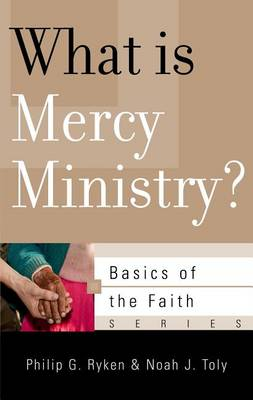 What Is Mercy Ministry? (Paperback)