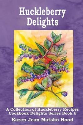Huckleberry Delights Cookbook (Paperback)