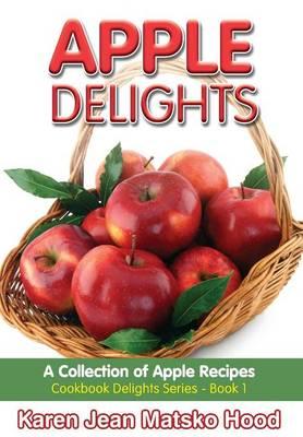 Apple Delights Cookbook (Hardback)