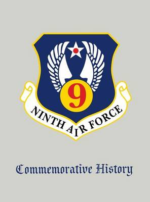 Ninth Air Force: Commemorative History (Hardback)