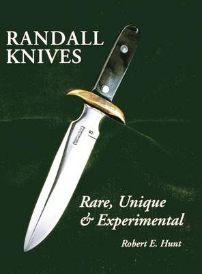 Randall Knives: Rare, Unique, & Experimental (Hardback)