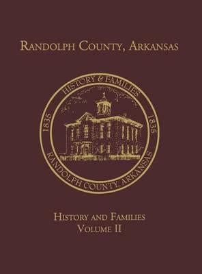 Randolph Co., AR Family History Vol. II (Hardback)