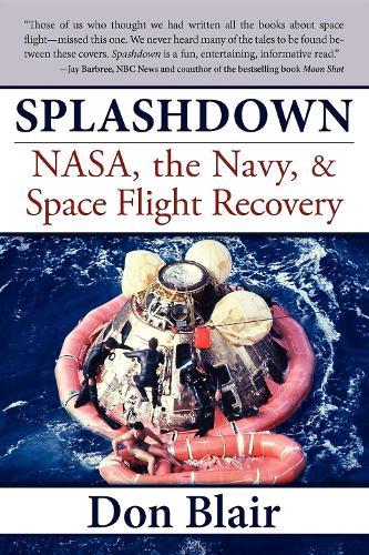 Splashdown: NASA, the Navy, & Space Flight Recovery (Paperback)