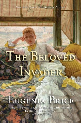 The Beloved Invader: Third Novel in The St. Simons Trilogy - The St. Simons Trilogy (Paperback)