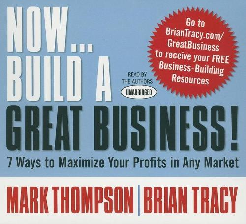 Now Build A Great Business (CD-Audio)
