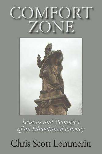 Comfort Zone: Lessons and Memoirs of an Educational Journey (Paperback)
