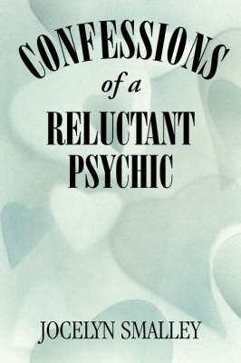 Confessions of a Reluctant Psychic (Paperback)