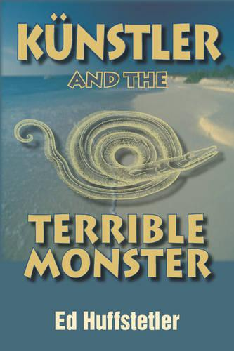 Künstler and the Terrible Monster (Paperback)