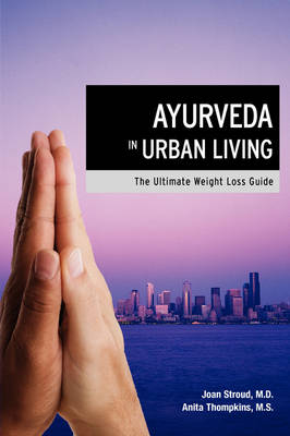 Ayurveda in Urban Living: The Ultimate Weight Loss Guide (Paperback)