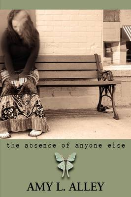 The Absence of Anyone Else (Paperback)