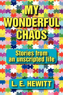 My Wonderful Chaos: Stories from an Unscripted Life (Paperback)