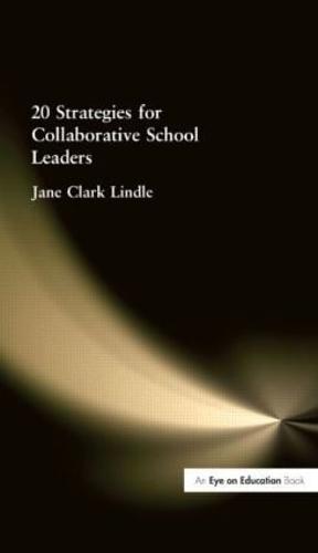20 Strategies for Collaborative School Leaders (Paperback)