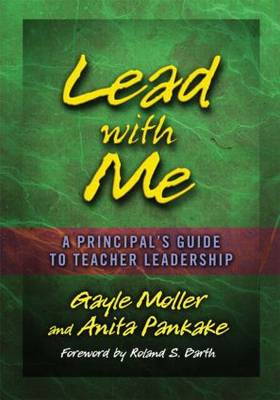 Lead with Me: A Principal's Guide to Teacher Leadership (Paperback)