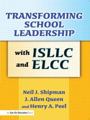 Transforming School Leadership with ISLLC and ELCC (Paperback)