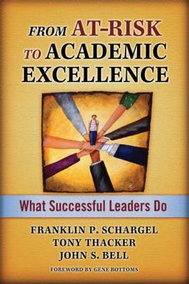From At-Risk to Academic Excellence: Instructional Leaders Speak Out (Paperback)