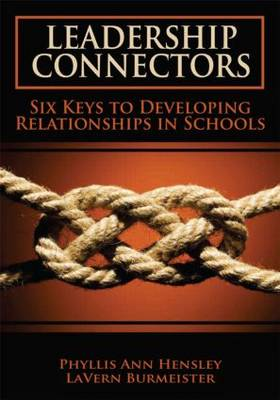Leadership Connectors: Six Keys to Developing Relationship in Schools (Paperback)