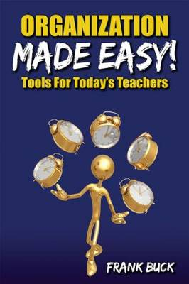 Organization Made Easy!: Tools For Today's Teachers (Paperback)