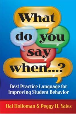 What Do You Say When...?: Best Practice Language for Improving Student Behavior (Paperback)