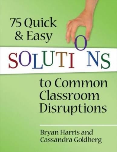 75 Quick and Easy Solutions to Common Classroom Disruptions (Paperback)