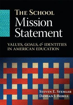 The School Mission Statement: Values, Goals, and Identities in American Education (Paperback)