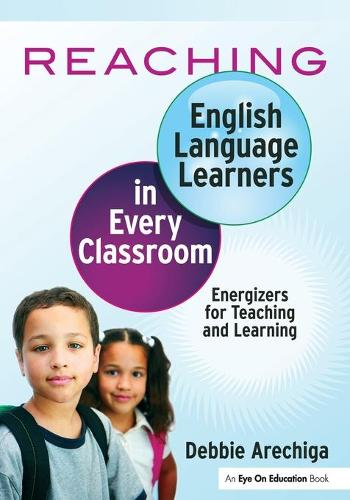 Reaching English Language Learners in Every Classroom: Energizers for Teaching and Learning (Paperback)