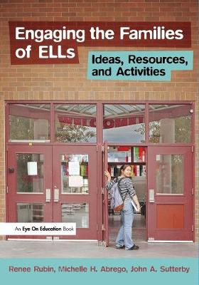 Engaging the Families of ELLs: Ideas, Resources, and Activities (Paperback)